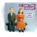 Premier Opus Terrestre par Le Zang Zang paradigme, avec la participation de La Roulette Rustre
