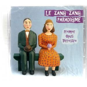 Premier Opus Terrestre / Le Zang Zang Paradigme